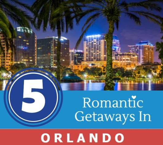 Romantic getaways in Orlando