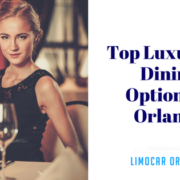 Top Luxurious Dining Options in Orlando